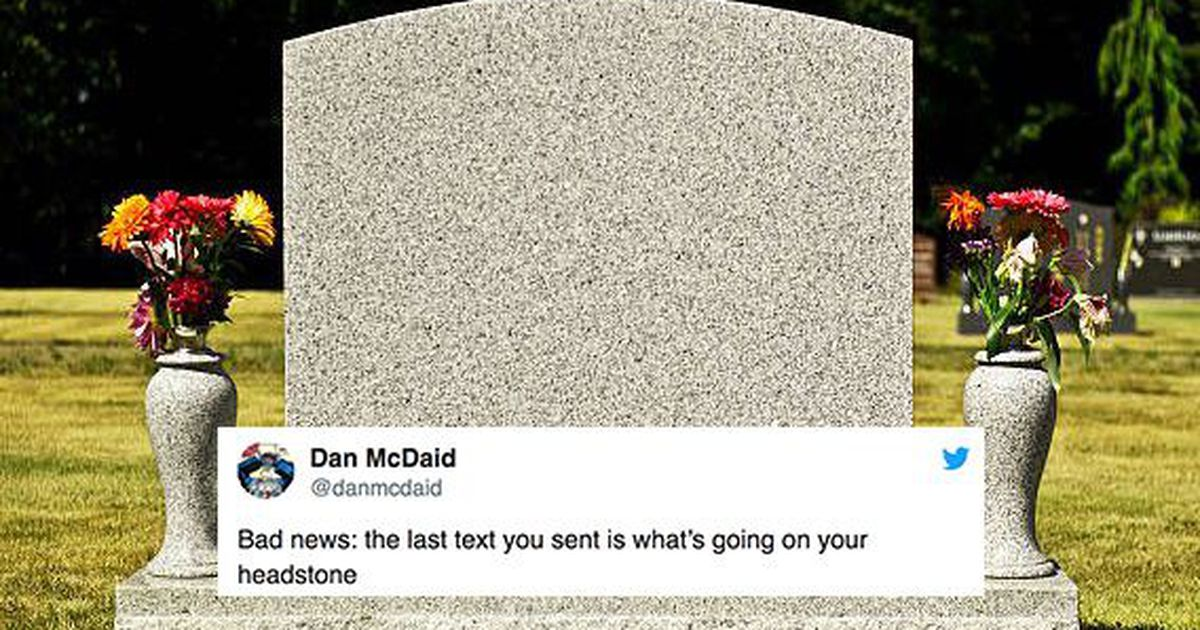 People are imagining what their tombstone would look like if it featured their last text